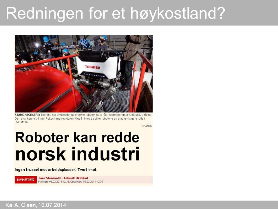 Kai A. Olsen, 10.07.2014 23 Redningen for et høykostland?