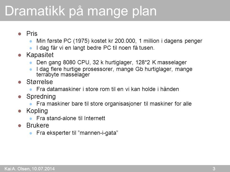 Kai A.Olsen, 10.07.2014 14 Programmeringsspråk Hensikten er å gjøre det enklere å programmere.