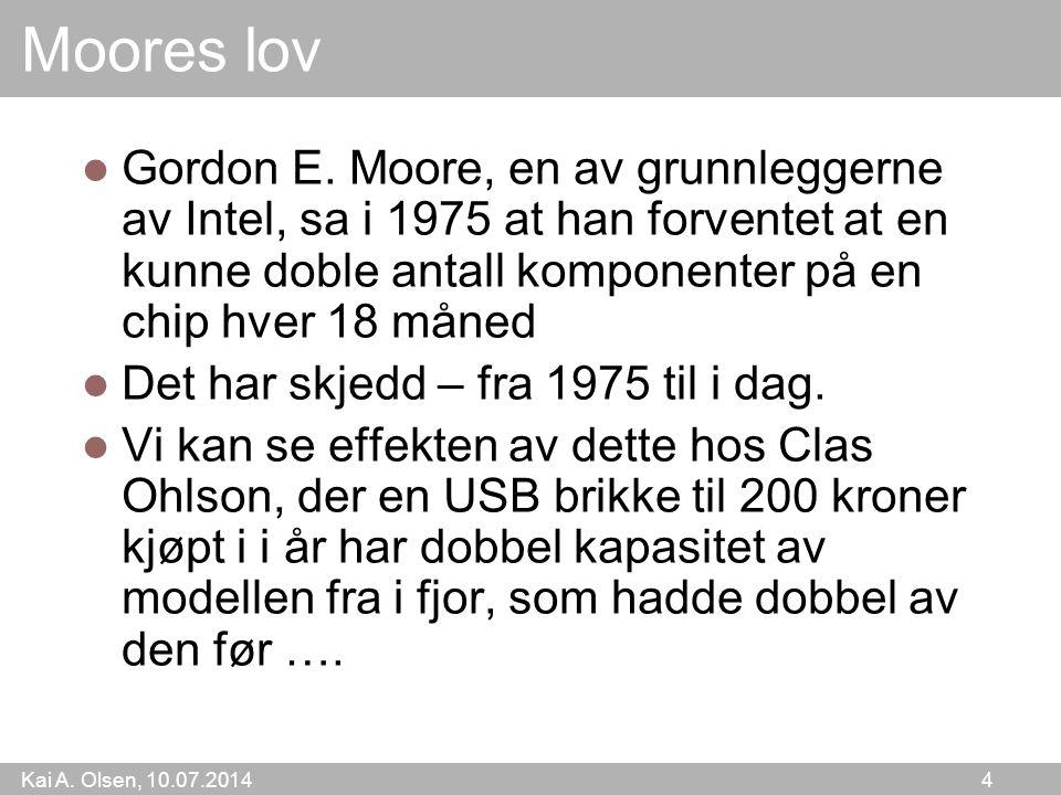 Kai A. Olsen, 10.07.2014 4 Moores lov Gordon E.