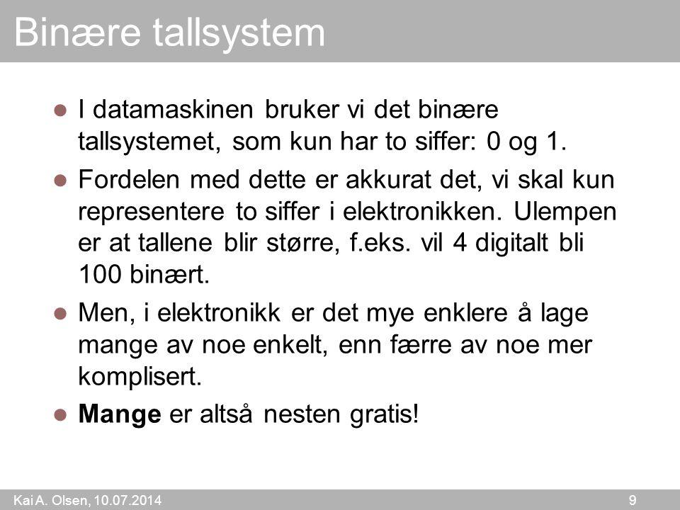Kai A.Olsen, 10.07.2014 20 Konklusjon IT teknologien er blitt moden.