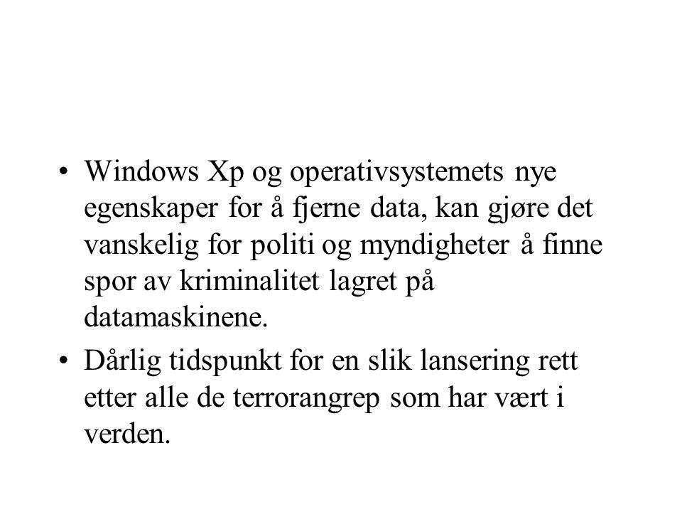 Windows Xp og operativsystemets nye egenskaper for å fjerne data, kan gjøre det vanskelig for politi og myndigheter å finne spor av kriminalitet lagret på datamaskinene.