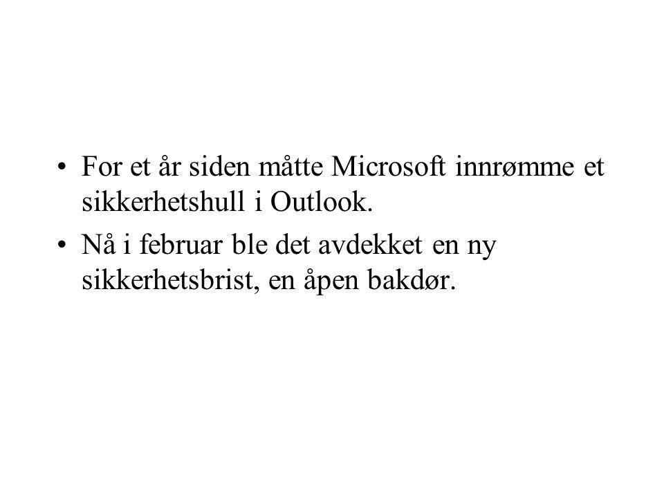 For et år siden måtte Microsoft innrømme et sikkerhetshull i Outlook.