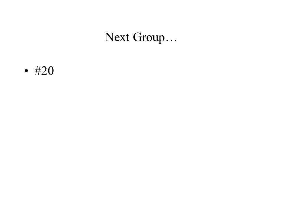 Next Group… #20