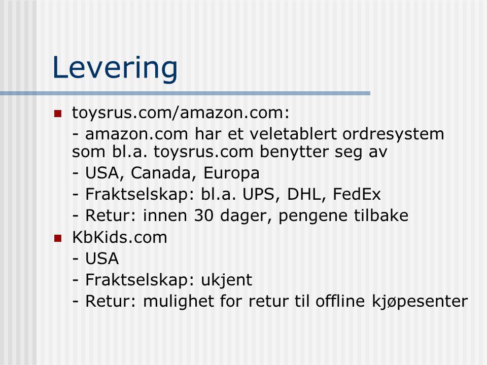 Levering toysrus.com/amazon.com: - amazon.com har et veletablert ordresystem som bl.a.