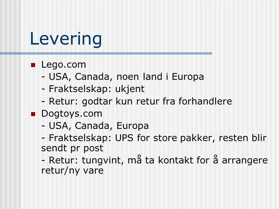 Levering Lego.com - USA, Canada, noen land i Europa - Fraktselskap: ukjent - Retur: godtar kun retur fra forhandlere Dogtoys.com - USA, Canada, Europa - Fraktselskap: UPS for store pakker, resten blir sendt pr post - Retur: tungvint, må ta kontakt for å arrangere retur/ny vare