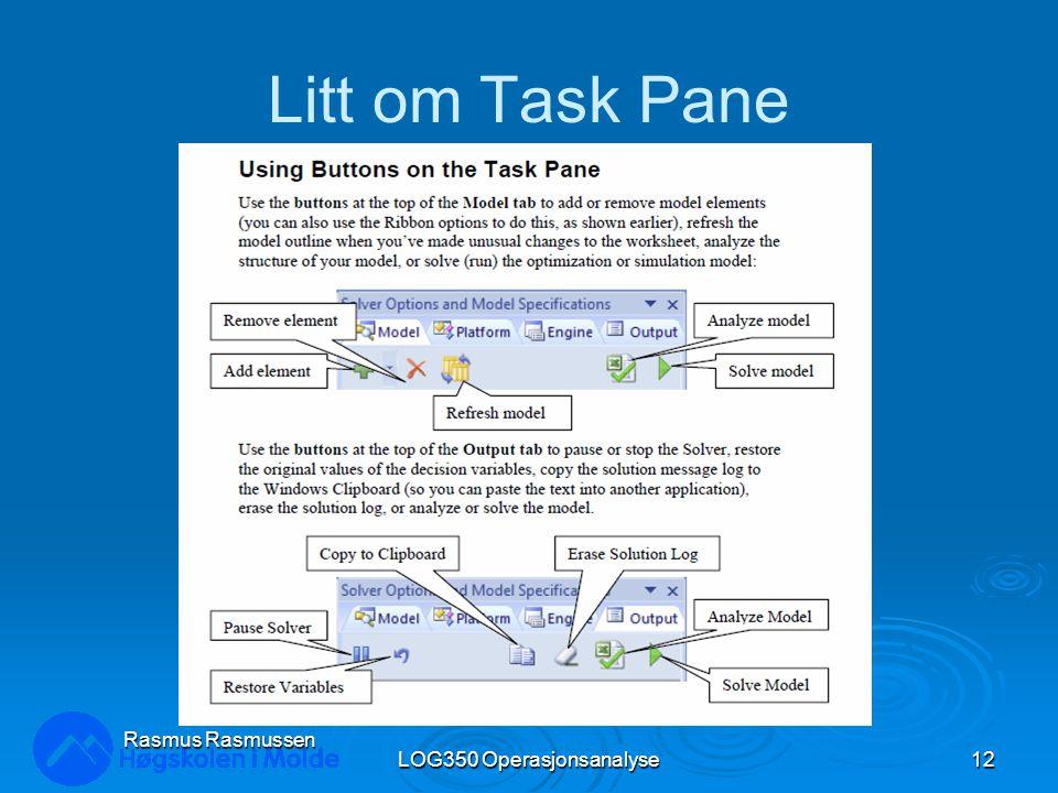 Litt om Task Pane LOG350 Operasjonsanalyse12 Rasmus Rasmussen