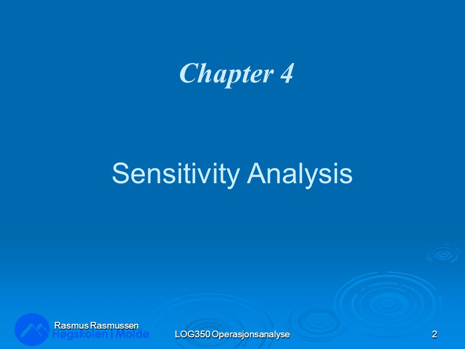 LOG350 Operasjonsanalyse2 Rasmus Rasmussen Sensitivity Analysis Chapter 4
