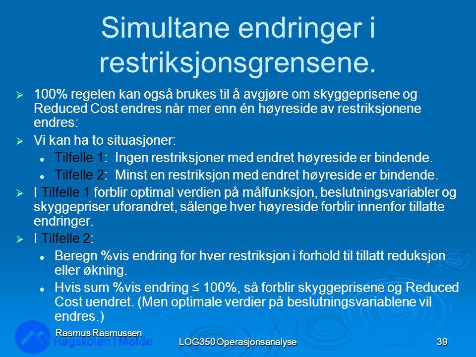 LOG350 Operasjonsanalyse39 Rasmus Rasmussen Simultane endringer i restriksjonsgrensene.