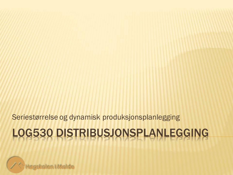 Seriestørrelse og dynamisk produksjonsplanlegging
