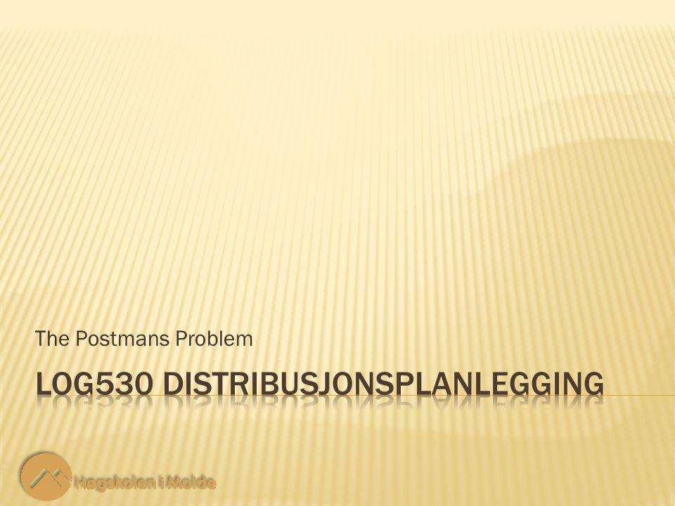 LOG530 Distribusjonsplanlegging 32 Trinn 4.