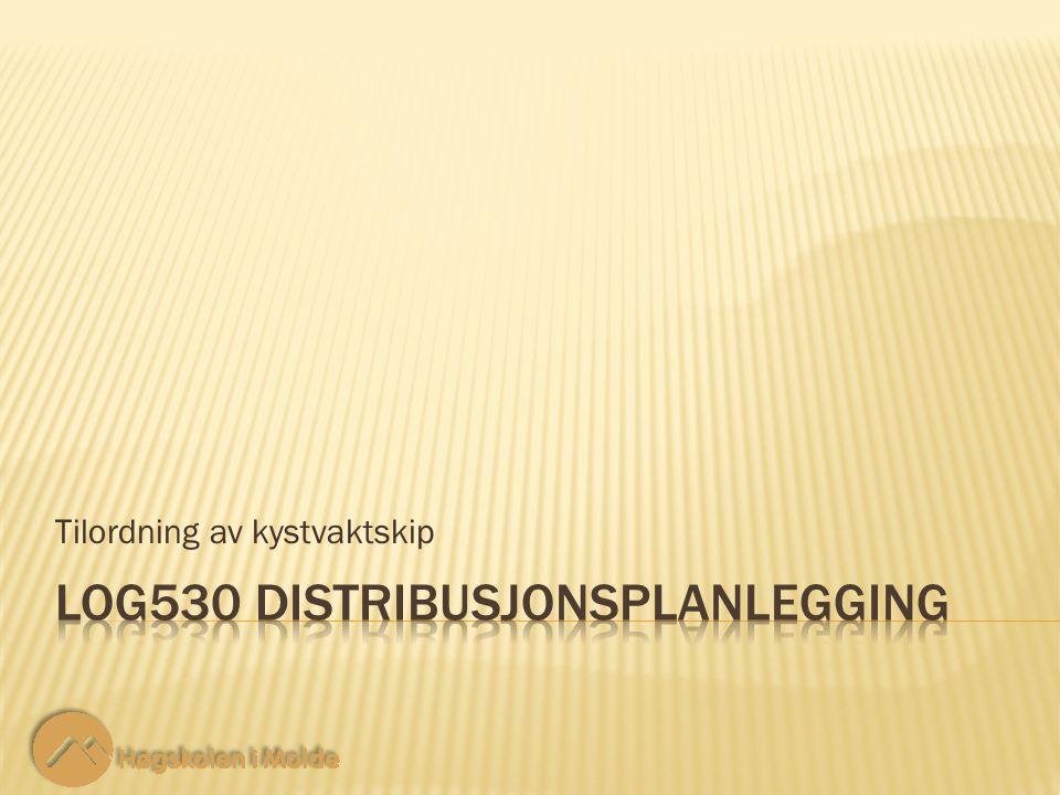 LOG530 Distribusjonsplanlegging 12 Underdekning: Tilordning av kystvaktskip For at denne modellen skal kunne løses må vi ha minst like mange hjelpemidler som oppdrag, dvs.