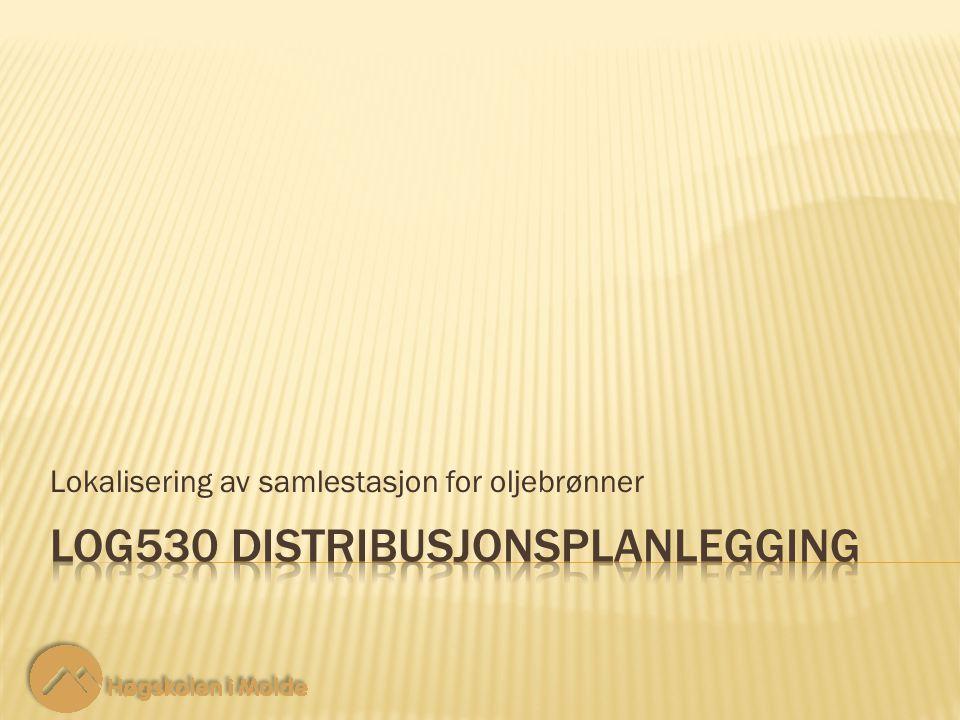 LOG530 Distribusjonsplanlegging 2 2 StartOil har boret to nye brønner på havbunnen utenfor Midt-Norge, og planlegger å bygge en eller to rørledninger til det nye anlegget på Gassen, en øy på kysten av Møre og Romsdal.