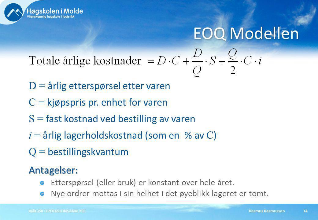 Rasmus RasmussenBØK350 OPERASJONSANALYSE14 D = årlig etterspørsel etter varen C = kjøpspris pr. enhet for varen S = fast kostnad ved bestilling av var