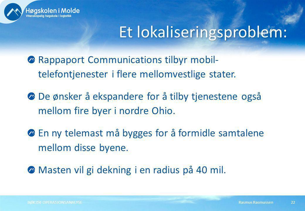 Rasmus RasmussenBØK350 OPERASJONSANALYSE22 Rappaport Communications tilbyr mobil- telefontjenester i flere mellomvestlige stater. De ønsker å ekspande