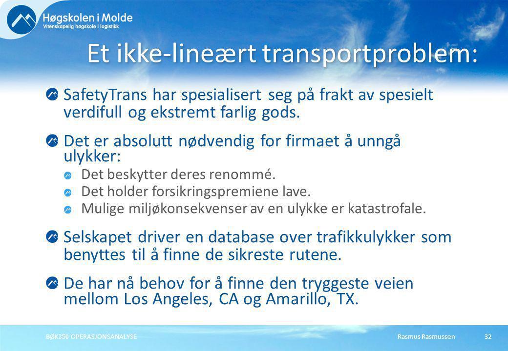 Rasmus RasmussenBØK350 OPERASJONSANALYSE32 SafetyTrans har spesialisert seg på frakt av spesielt verdifull og ekstremt farlig gods. Det er absolutt nø