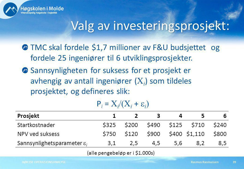 Rasmus RasmussenBØK350 OPERASJONSANALYSE39 TMC skal fordele $1,7 millioner av F&U budsjettet og fordele 25 ingeniører til 6 utviklingsprosjekter. Sann
