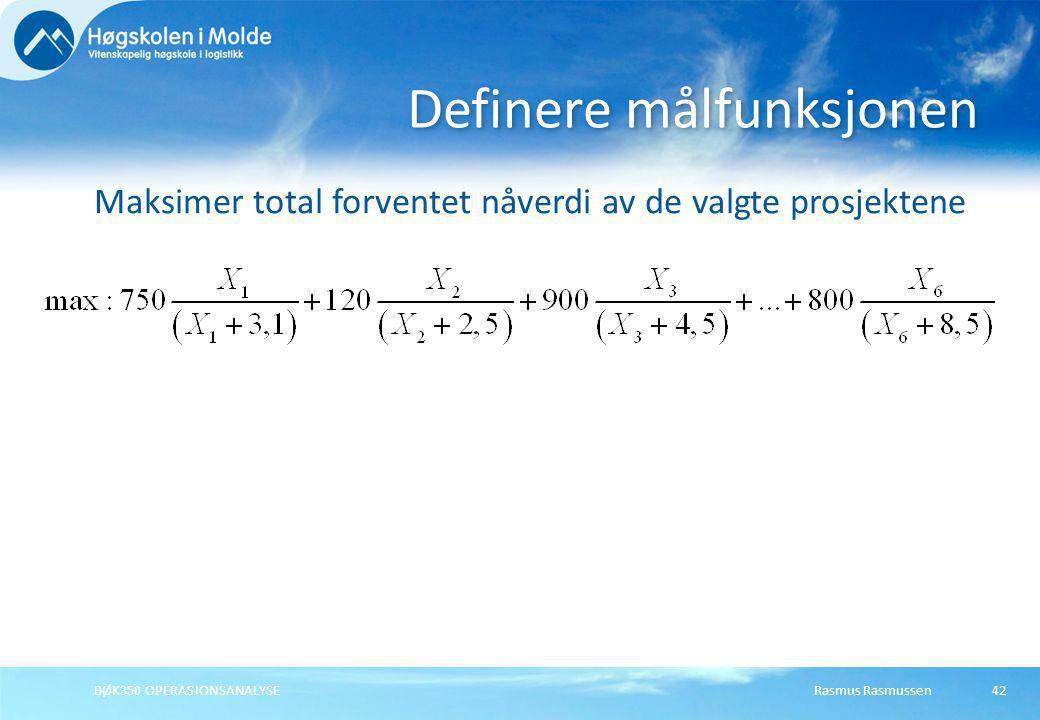 Rasmus RasmussenBØK350 OPERASJONSANALYSE42 Maksimer total forventet nåverdi av de valgte prosjektene Definere målfunksjonen