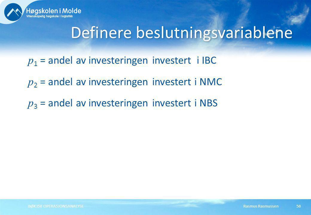 Rasmus RasmussenBØK350 OPERASJONSANALYSE50 p 1 = andel av investeringen investert i IBC p 2 = andel av investeringen investert i NMC p 3 = andel av in