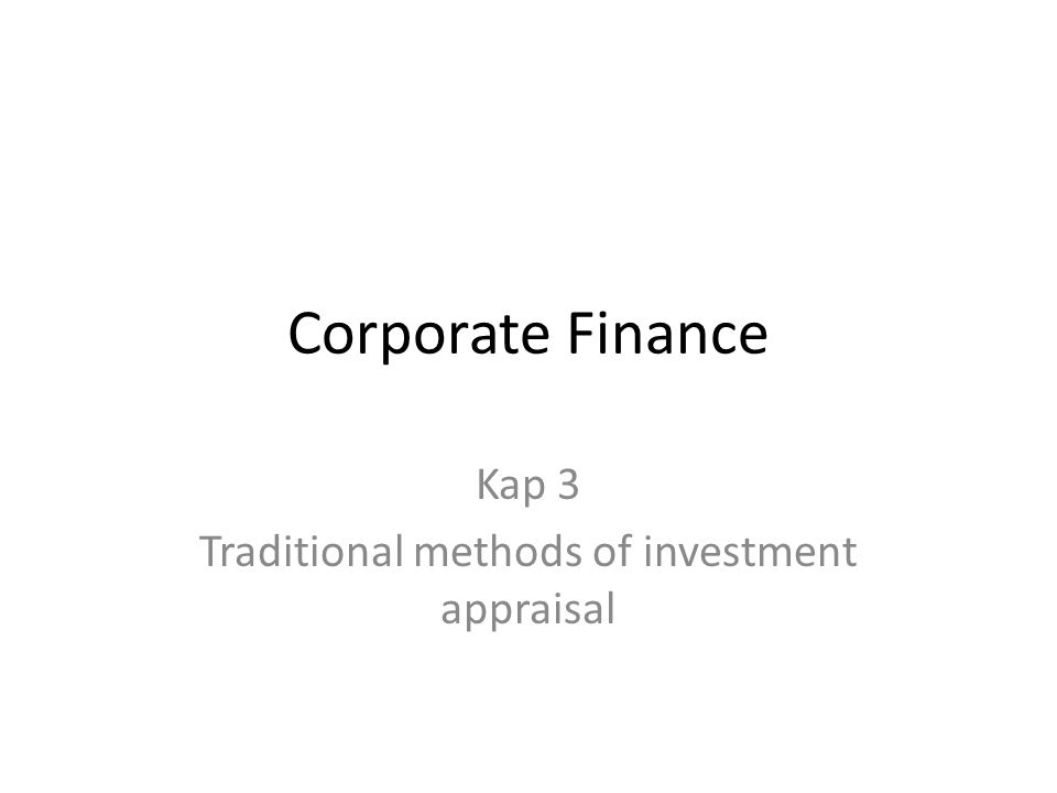 Corporate Finance Kap 3 Traditional methods of investment appraisal