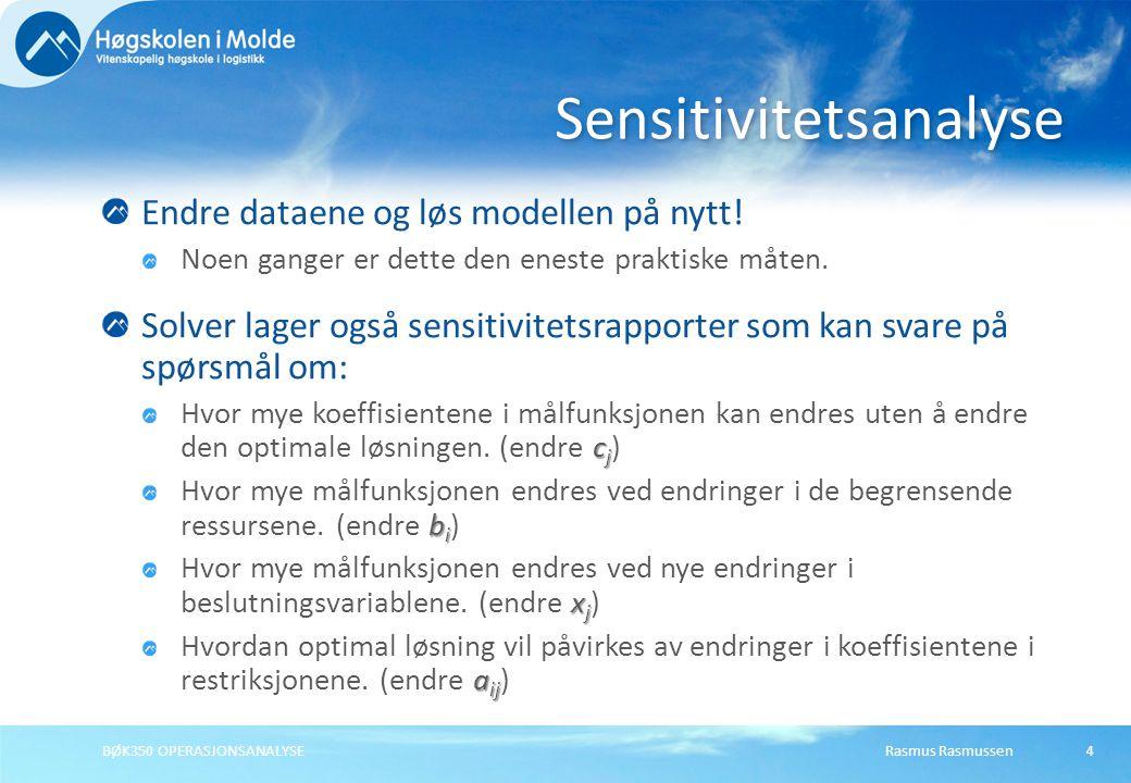 Rasmus RasmussenBØK350 OPERASJONSANALYSE85 Ordne ligningene på tabell-form.
