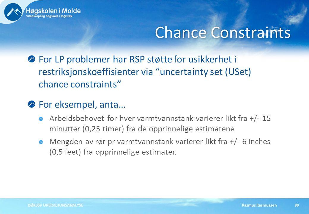 """Rasmus RasmussenBØK350 OPERASJONSANALYSE80 For LP problemer har RSP støtte for usikkerhet i restriksjonskoeffisienter via """"uncertainty set (USet) chan"""