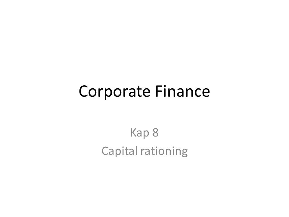 Corporate Finance Kap 8 Capital rationing