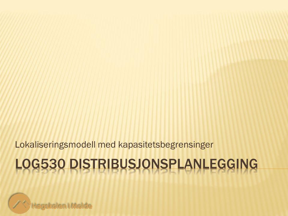 Lokaliseringsmodell med kapasitetsbegrensinger