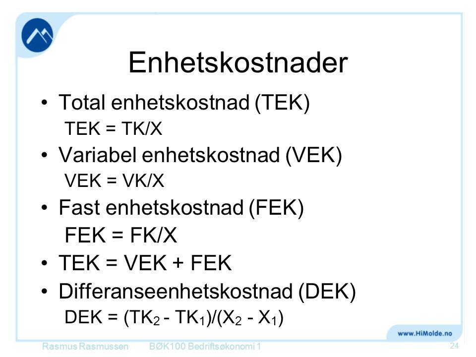 Enhetskostnader Total enhetskostnad (TEK) TEK = TK/X Variabel enhetskostnad (VEK) VEK = VK/X Fast enhetskostnad (FEK) FEK = FK/X TEK = VEK + FEK Diffe