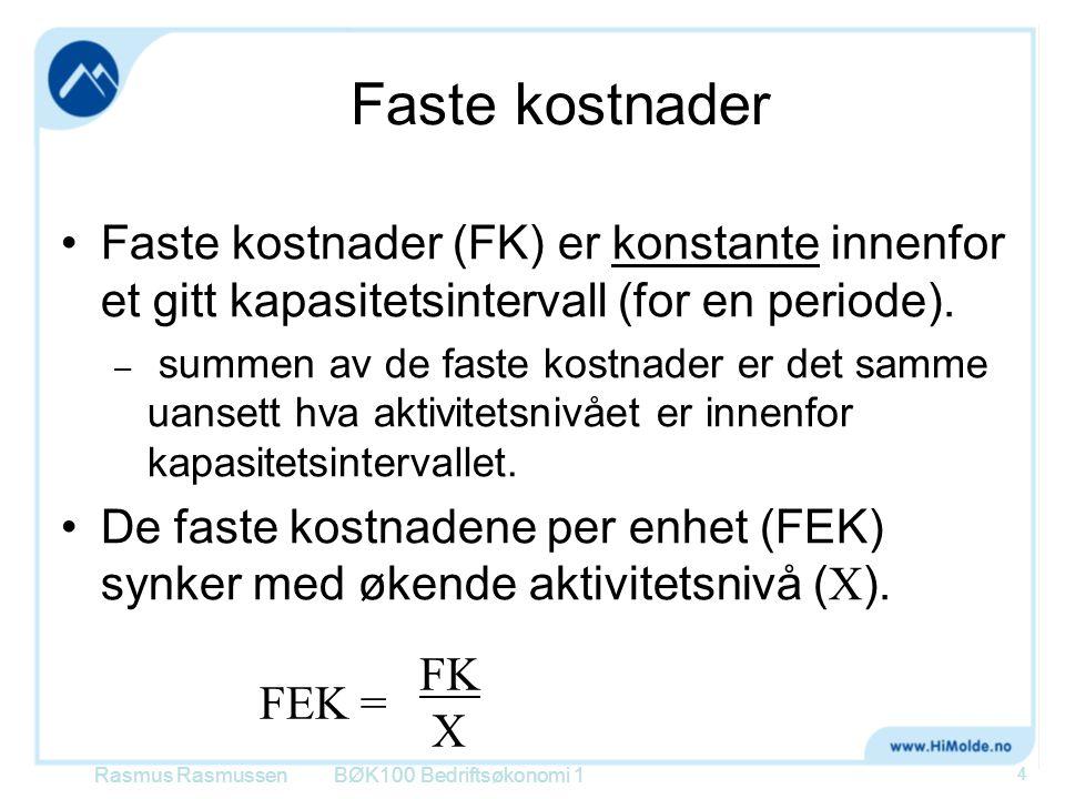 Faste kostnader Faste kostnader (FK) er konstante innenfor et gitt kapasitetsintervall (for en periode). – summen av de faste kostnader er det samme u