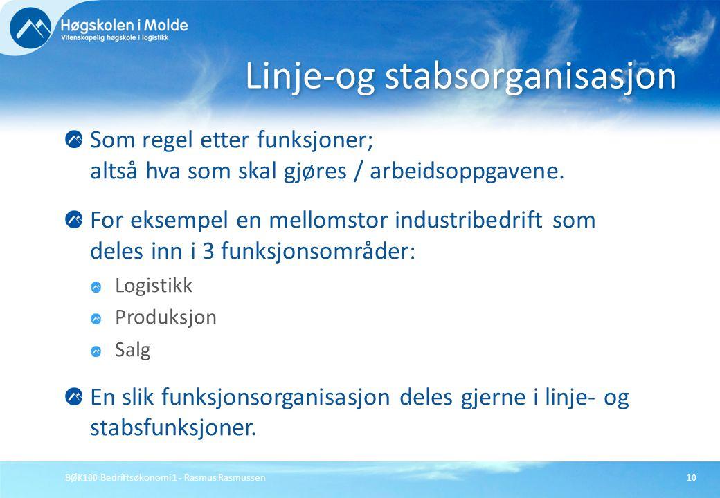BØK100 Bedriftsøkonomi 1 - Rasmus Rasmussen10 Som regel etter funksjoner; altså hva som skal gjøres / arbeidsoppgavene. For eksempel en mellomstor ind