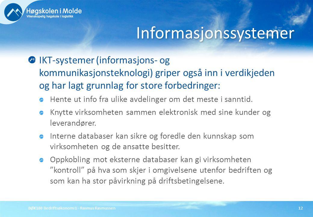 BØK100 Bedriftsøkonomi 1 - Rasmus Rasmussen12 IKT-systemer (informasjons- og kommunikasjonsteknologi) griper også inn i verdikjeden og har lagt grunnl