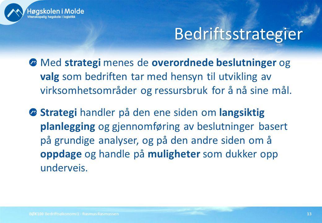 BØK100 Bedriftsøkonomi 1 - Rasmus Rasmussen13 Med strategi menes de overordnede beslutninger og valg som bedriften tar med hensyn til utvikling av vir