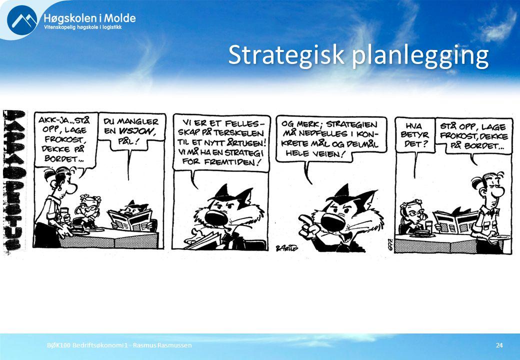 BØK100 Bedriftsøkonomi 1 - Rasmus Rasmussen24 Strategisk planlegging