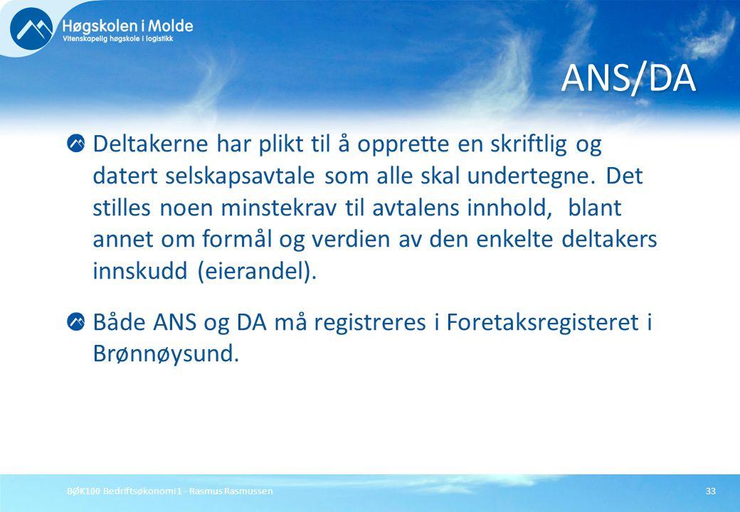 BØK100 Bedriftsøkonomi 1 - Rasmus Rasmussen33 Deltakerne har plikt til å opprette en skriftlig og datert selskapsavtale som alle skal undertegne. Det