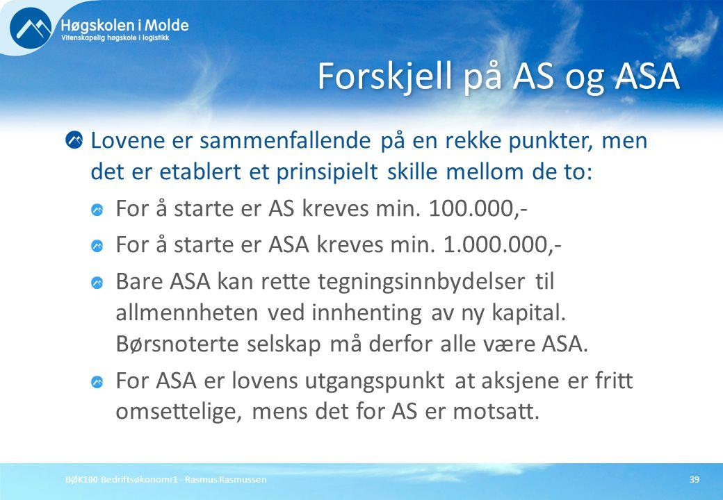 BØK100 Bedriftsøkonomi 1 - Rasmus Rasmussen39 Lovene er sammenfallende på en rekke punkter, men det er etablert et prinsipielt skille mellom de to: Fo