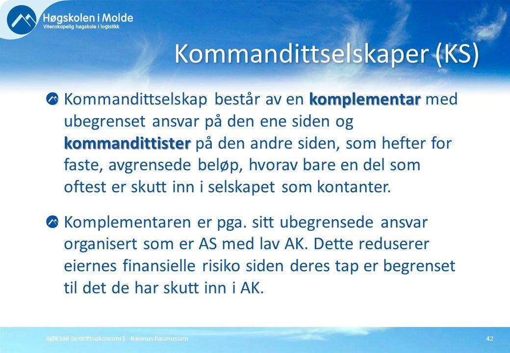 BØK100 Bedriftsøkonomi 1 - Rasmus Rasmussen42 komplementar kommandittister Kommandittselskap består av en komplementar med ubegrenset ansvar på den en