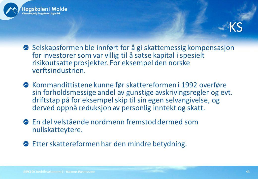 BØK100 Bedriftsøkonomi 1 - Rasmus Rasmussen43 Selskapsformen ble innført for å gi skattemessig kompensasjon for investorer som var villig til å satse