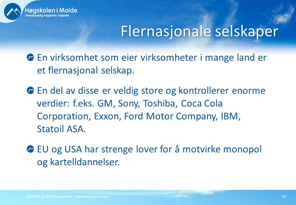 BØK100 Bedriftsøkonomi 1 - Rasmus Rasmussen51 En virksomhet som eier virksomheter i mange land er et flernasjonal selskap. En del av disse er veldig s