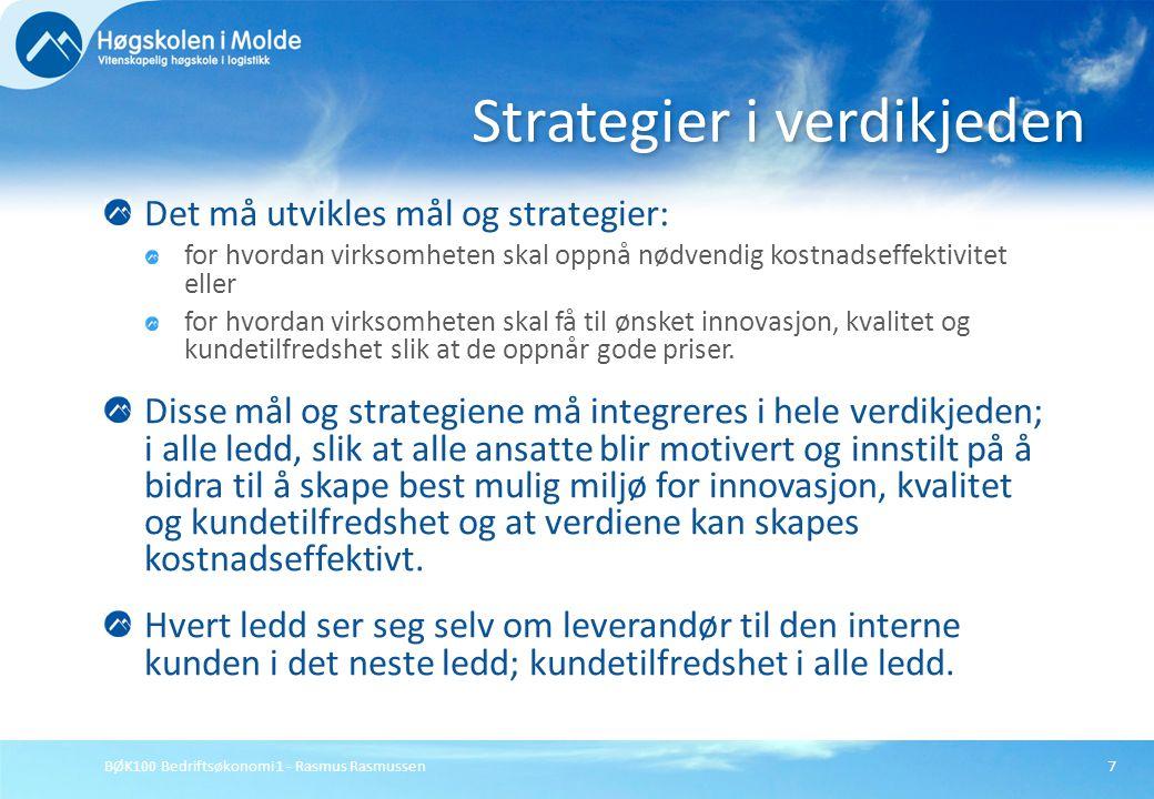 BØK100 Bedriftsøkonomi 1 - Rasmus Rasmussen7 Det må utvikles mål og strategier: for hvordan virksomheten skal oppnå nødvendig kostnadseffektivitet ell