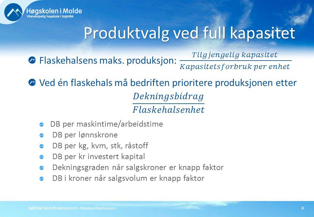 BØK100 Bedriftsøkonomi 1 - Rasmus Rasmussen19 MaksimerDB = 8·X + 10·Y Målfunksjon: MaksimerDB = 8·X + 10·Y Avd.