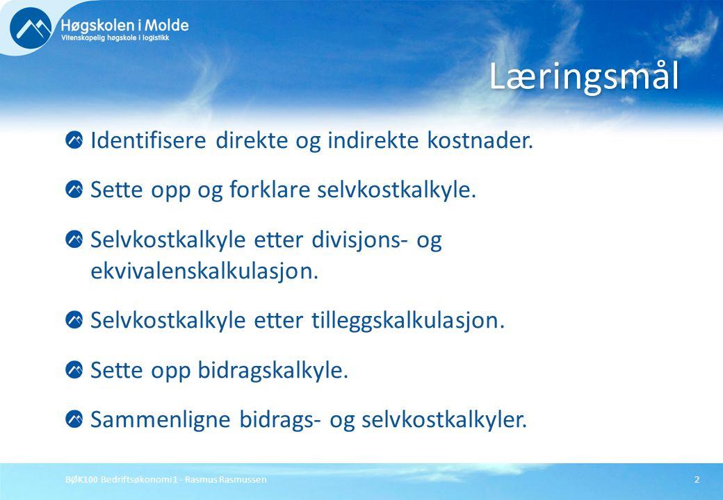 BØK100 Bedriftsøkonomi 1 - Rasmus Rasmussen3 Produktets enhetskostnad danner utgangspunktet for bedriftens produktkalkyle for: Fastsettelse av produktets pris.