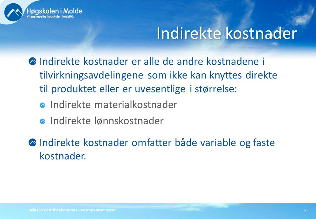 BØK100 Bedriftsøkonomi 1 - Rasmus Rasmussen7 materialhåndteringskostnader indirekte materialer indirekte lønnskostnader, inkl.