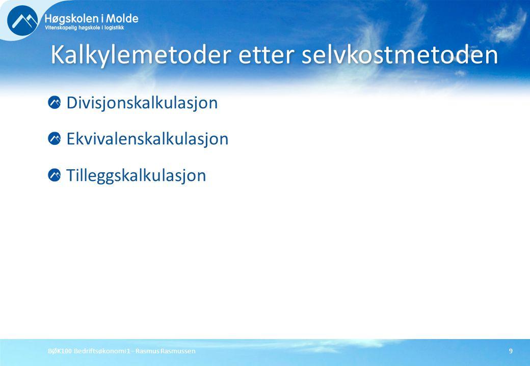 BØK100 Bedriftsøkonomi 1 - Rasmus Rasmussen30 Tilleggskalkulasjon - bidragsmetoden Direkte kostnader Kostnads- bærer tilknytning Direkte kostnads- iht.
