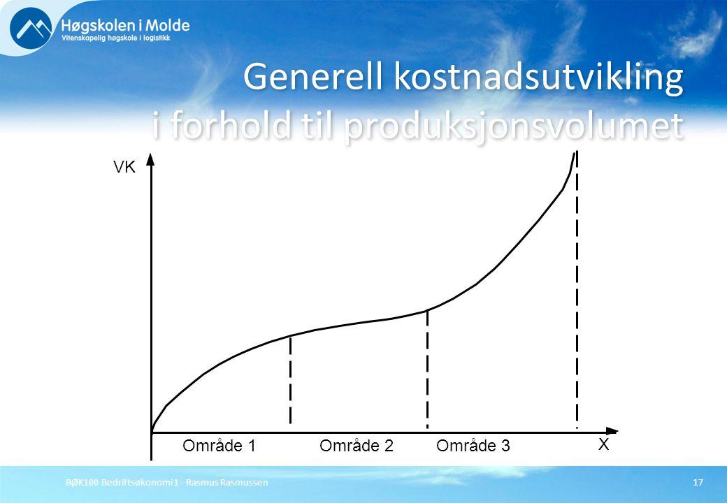 BØK100 Bedriftsøkonomi 1 - Rasmus Rasmussen17 Generell kostnadsutvikling i forhold til produksjonsvolumet Område 1 Område 2 Område 3 VK X