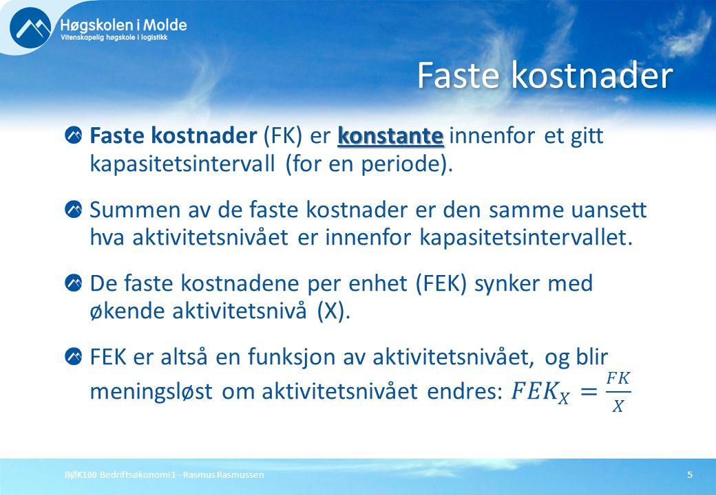 BØK100 Bedriftsøkonomi 1 - Rasmus Rasmussen5 Faste kostnader