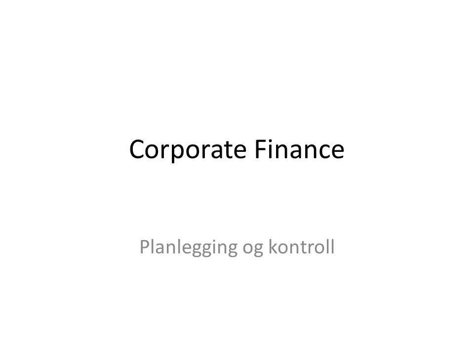 Corporate Finance Planlegging og kontroll