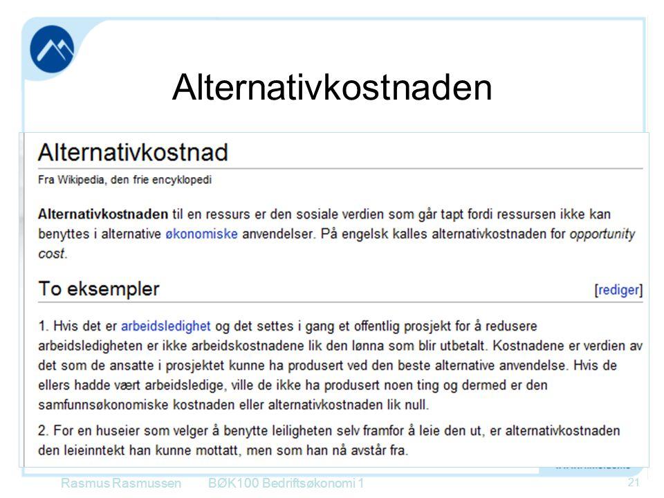Alternativkostnaden BØK100 Bedriftsøkonomi 1 21 Rasmus Rasmussen