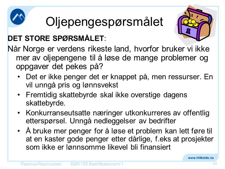 Oljepengespørsmålet DET STORE SPØRSMÅLET: Når Norge er verdens rikeste land, hvorfor bruker vi ikke mer av oljepengene til å løse de mange problemer o