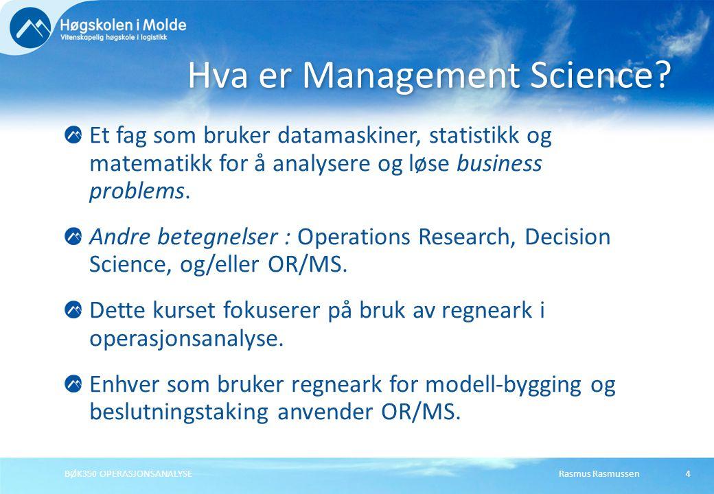 Rasmus RasmussenBØK350 OPERASJONSANALYSE4 Et fag som bruker datamaskiner, statistikk og matematikk for å analysere og løse business problems.