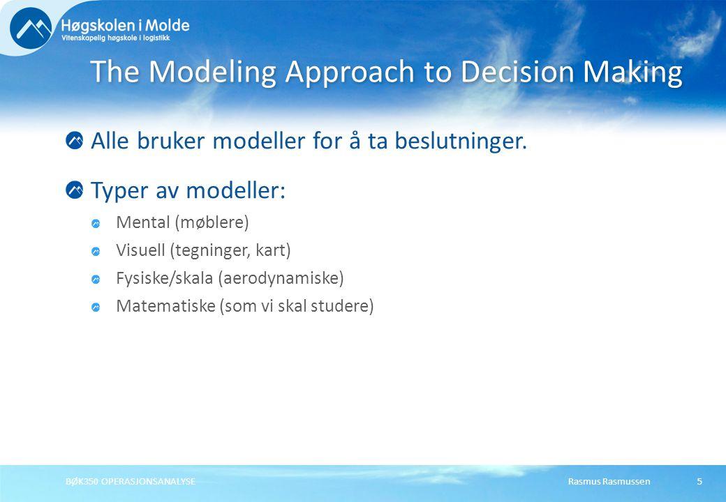 Rasmus RasmussenBØK350 OPERASJONSANALYSE5 Alle bruker modeller for å ta beslutninger.